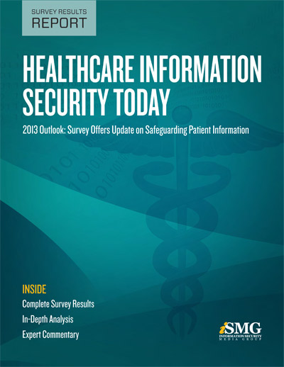 Healthcare Information Security Today: 2013 Outlook