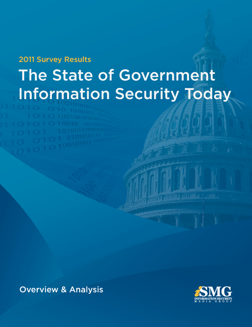 State of Government Information Security Today: 2011 Survey Results